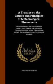 A Treatise on the Causes and Principles of Meteorological Phenomena by Hutchison Graham image