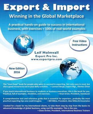Export & Import - Winning in the Global Marketplace by Leif Holmvall