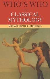 Who's Who in Classical Mythology by Michael Grant image