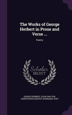 The Works of George Herbert in Prose and Verse ... by George Herbert image