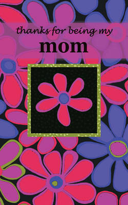 Thanks for Being My Mom by Zondervan Publishing