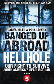Banged Up Abroad: Hellhole by James Miles
