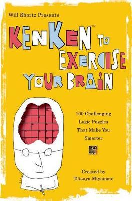 Will Shortz Presents Kenken to Exercise Your Brain by Tetsuya Miyamoto image