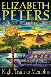 Night Train to Memphis (Vicky Bliss Mystery #5) by Elizabeth Peters