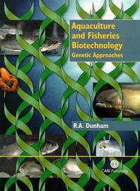 Aquaculture and Fisheries Biotechn by Rex A. Dunham image
