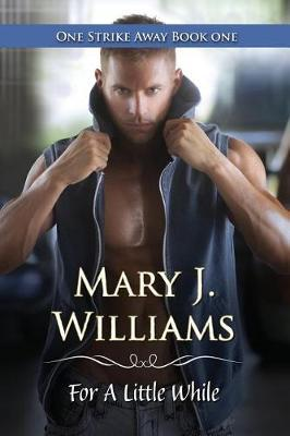 For a Little While by Mary J Williams