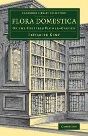 Cambridge Library Collection - Botany and Horticulture by Elizabeth Kent