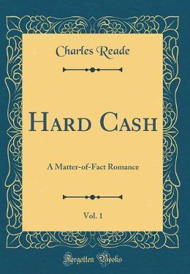 Hard Cash, Vol. 1 by Charles Reade