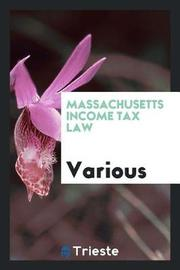 Massachusetts Income Tax Law by Various ~ image