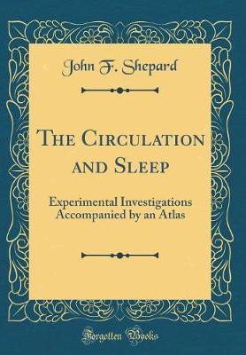 The Circulation and Sleep by John F Shepard