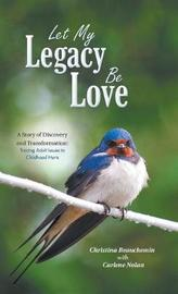 Let My Legacy Be Love by Christina Beauchemin image