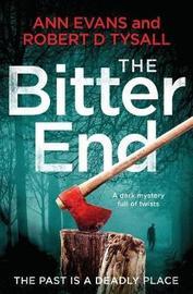 The Bitter End by Ann Evans Robert D Tysall image