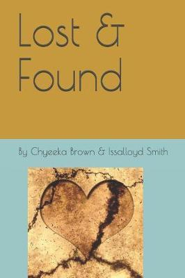 Lost & Found by Issalloyd Smith