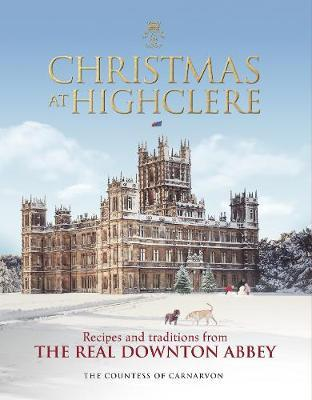 Christmas at Highclere by The Countess of Carnarvon