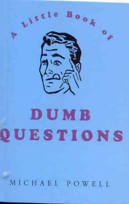 The Little Book of Dumb Questions by Michael Powell image