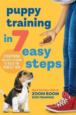Puppy Training in 7 Easy Steps by Zoom Room Dog Training