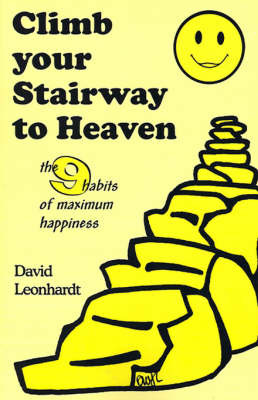 Climb Your Stairway to Heaven: The 9 Habits of Maximum Happiness by David Leonhardt image
