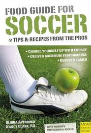 Food Guide for Soccer: Tips and Recipes from the Pros by Nancy Clark image