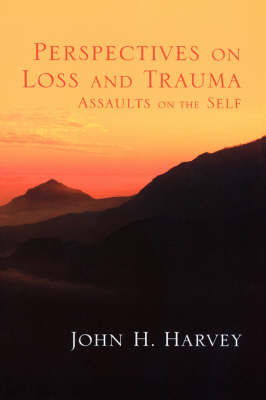 Perspectives on Loss and Trauma by John H Harvey