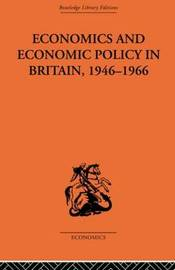 Economics and Economic Policy in Britain by T.W. Hutchison image