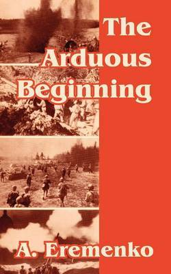 The Arduous Beginning by A. Eremenko