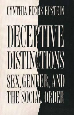 Deceptive Distinctions by Cynthia Fuchs Epstein