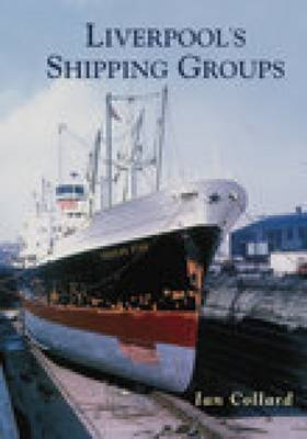 Liverpool's Shipping Groups by Ian Collard