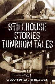 Stillhouse Stories Tunroom Tales by Gavin D. Smith