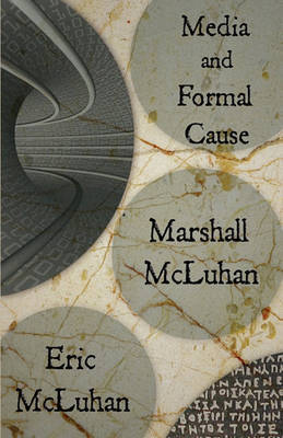 Media and Formal Cause by Marshall McLuhan image