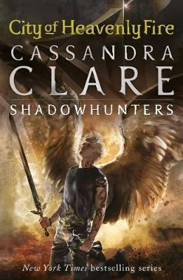 City of Heavenly Fire (Mortal Instruments #6) by Cassandra Clare