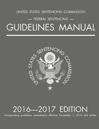 Federal Sentencing Guidelines Manual; 2016-2017 Edition by Michigan Legal Publishing Ltd image