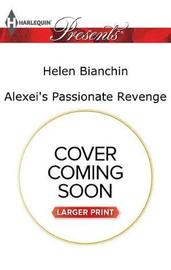 Alexei's Passionate Revenge by Helen Bianchin image