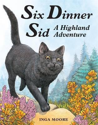 Six Dinner Sid: A Highland Adventure by Inga Moore image