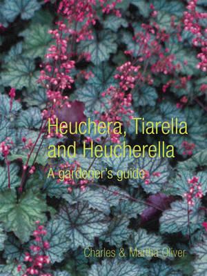 Heuchera, Tiarella and Heucherella by Charles Oliver