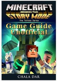 Minecraft Story Mode Season 2, Xbox One, Ps4, Pc, Wiki, Apk, Cheats, Tips, Game Guide Unofficial by Hse Guides
