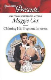 Claiming His Pregnant Innocent by Maggie Cox