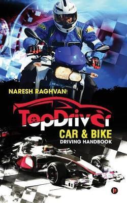 Topdriver Car & Bike Driving Handbook by Naresh Raghvan
