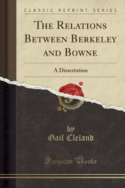 The Relations Between Berkeley and Bowne by Gail Cleland image