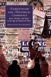 Cambridge Studies in Romanticism: Series Number 124 by Jonathan Mulrooney