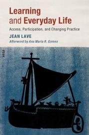 Learning and Everyday Life by Jean Lave