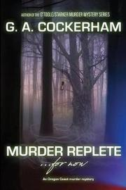 MURDER REPLETE...for now by G a Cockerham