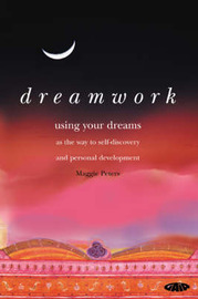 Dreamwork: Using Your Dreams as the Way to Self-discovery and Personal Development by Maggie Peters image