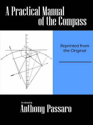 A Practical Manual of the Compass by Anthony Passaro image