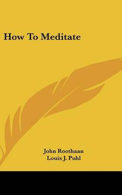 How to Meditate by John Roothaan image