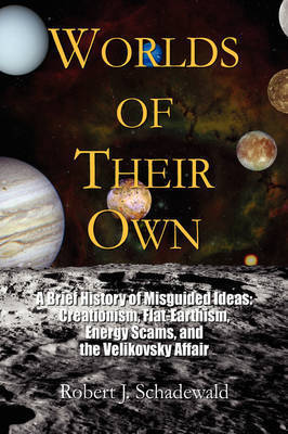 Worlds of Their Own by Robert J. Schadewald