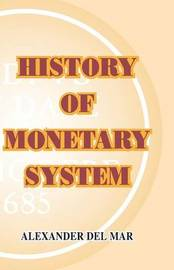 History of Monetary Systems by Alexander Del Mar image