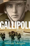 The Gallipoli Story by Patrick Carlyon