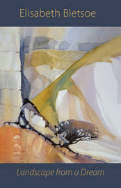 Landscape from a Dream by Elisabeth Bletsoe