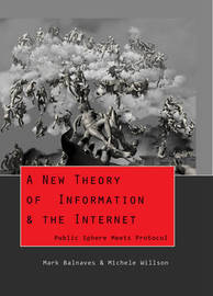 A New Theory of Information & the Internet by Mark Balnaves