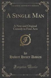 A Single Man by Hubert Henry Davies